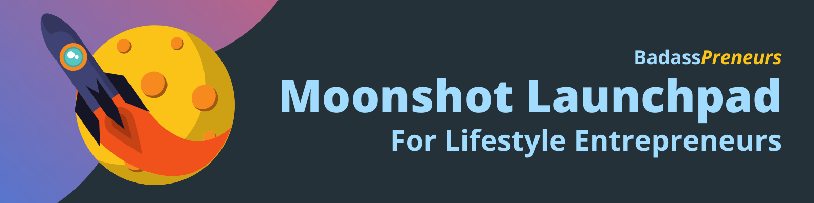 moonshot launchpad for lifestyle entrepreneurs